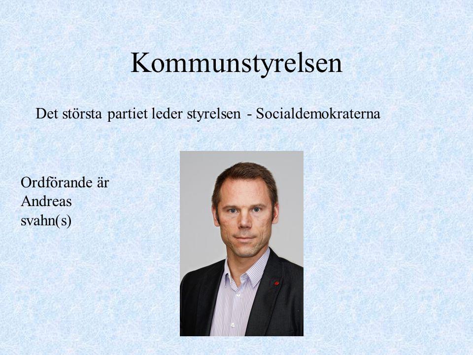 Kommunstyrelsen Det största partiet leder styrelsen - Socialdemokraterna Ordförande är Andreas svahn(s)