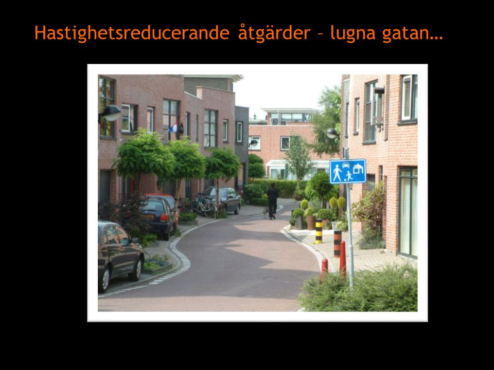 Hastighetsreducerande åtgärder – lugna gatan…