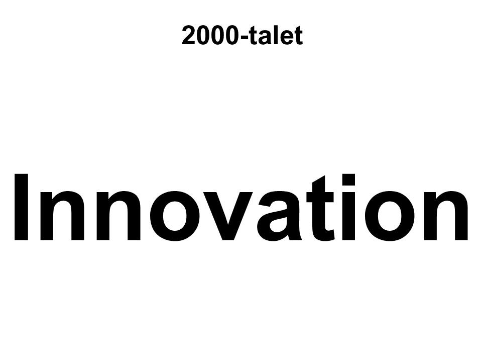 Innovation 2000-talet