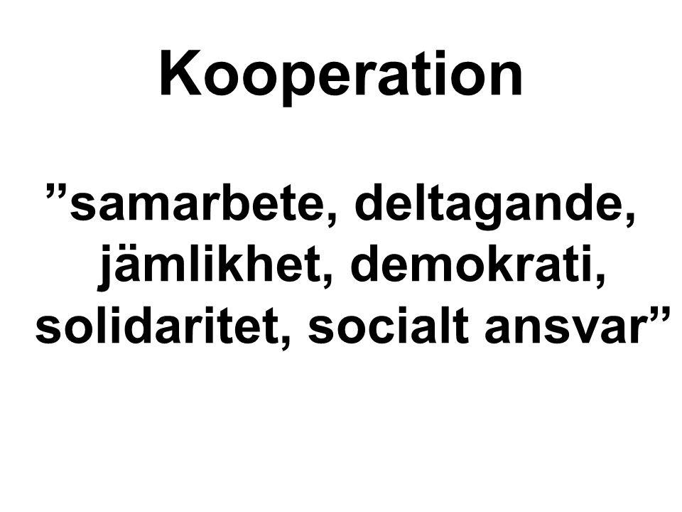 Kooperation samarbete, deltagande, jämlikhet, demokrati, solidaritet, socialt ansvar