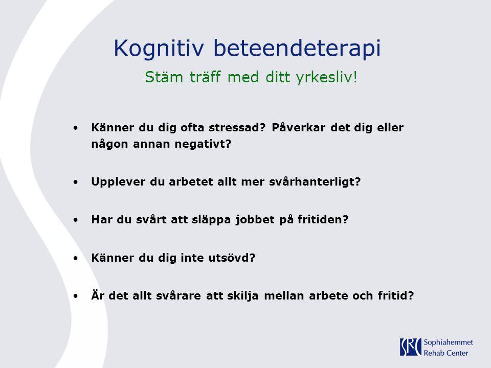 Kognitiv beteendeterapi Stäm träff med ditt yrkesliv.
