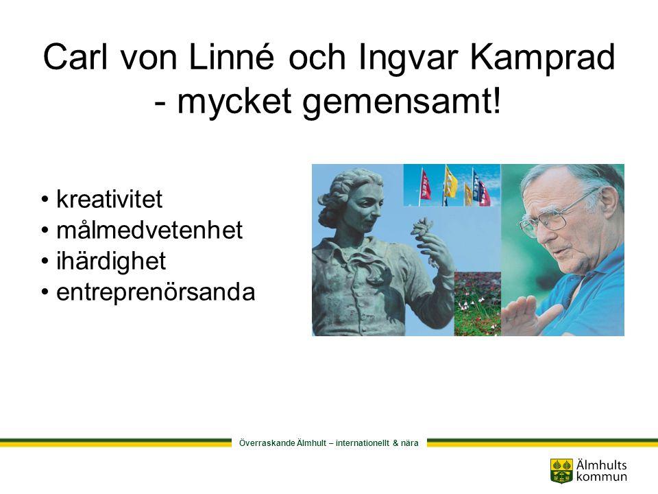 Överraskande Älmhult – internationellt & nära Carl von Linné och Ingvar Kamprad - mycket gemensamt.