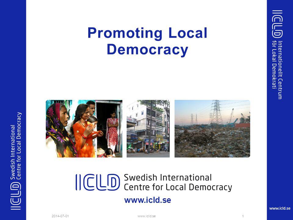 ICLD – huvudmål: Främjande av lokal demokrati i låg- och medelinkomstländer, som ett effektivt medel för fattigdomsbekämpning 2014-07-012www.icld.se