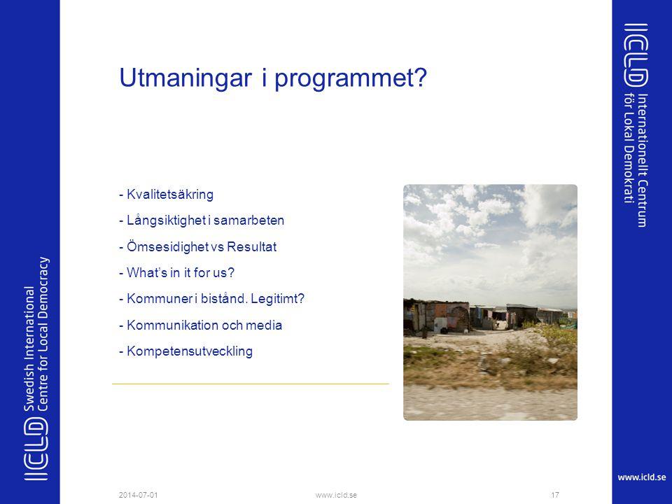 Utmaningar i programmet? - Kvalitetsäkring - Långsiktighet i samarbeten - Ömsesidighet vs Resultat - What's in it for us? - Kommuner i bistånd. Legiti