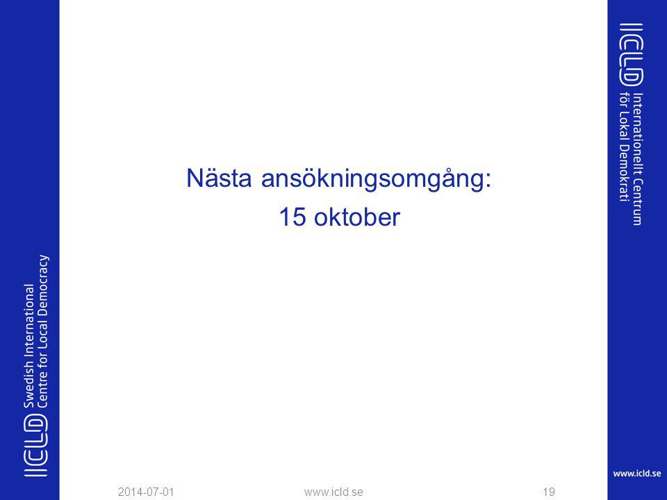 Nästa ansökningsomgång: 15 oktober 2014-07-01www.icld.se19