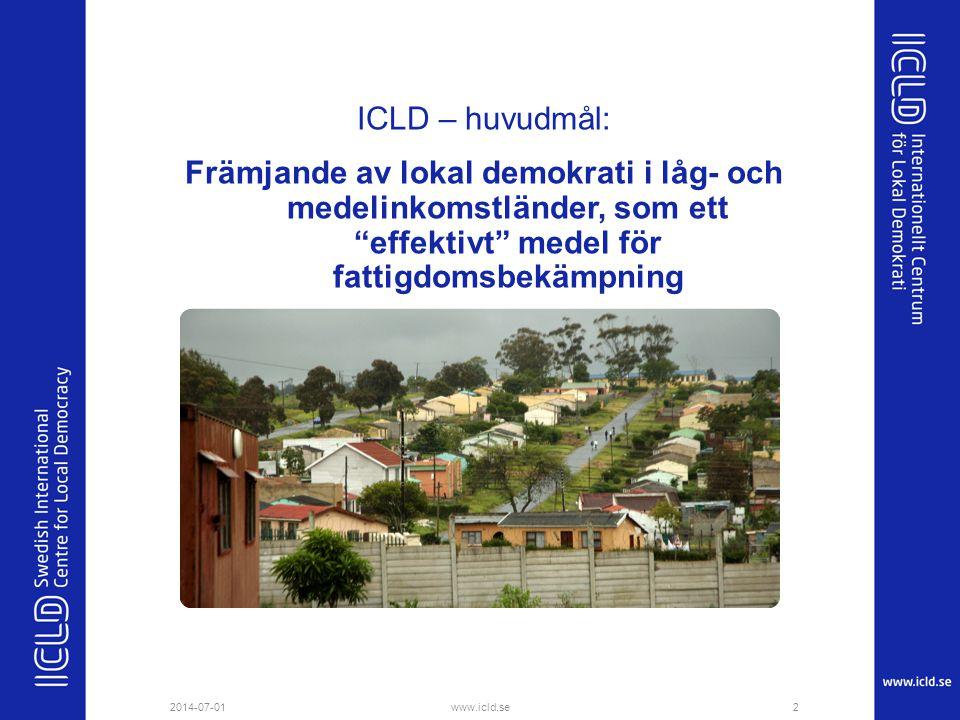 """ICLD – huvudmål: Främjande av lokal demokrati i låg- och medelinkomstländer, som ett """"effektivt"""" medel för fattigdomsbekämpning 2014-07-012www.icld.se"""