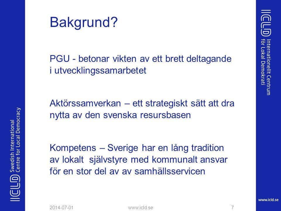 Bakgrund? PGU - betonar vikten av ett brett deltagande i utvecklingssamarbetet Aktörssamverkan – ett strategiskt sätt att dra nytta av den svenska res