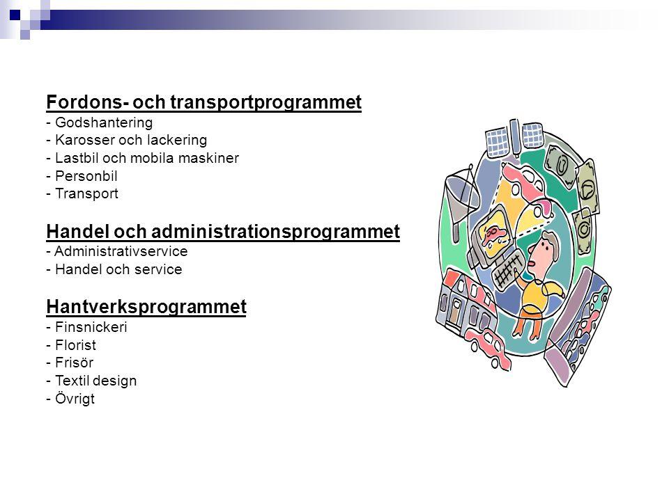Fordons- och transportprogrammet - Godshantering - Karosser och lackering - Lastbil och mobila maskiner - Personbil - Transport Handel och administrat