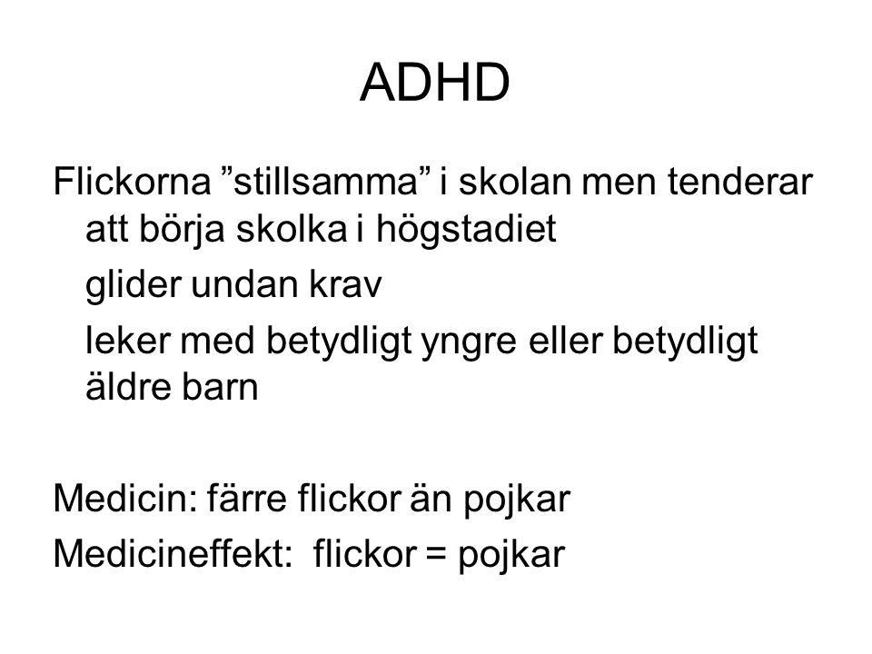 """ADHD Flickorna """"stillsamma"""" i skolan men tenderar att börja skolka i högstadiet glider undan krav leker med betydligt yngre eller betydligt äldre barn"""
