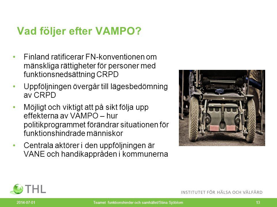 Vad följer efter VAMPO? •Finland ratificerar FN-konventionen om mänskliga rättigheter för personer med funktionsnedsättning CRPD •Uppföljningen övergå