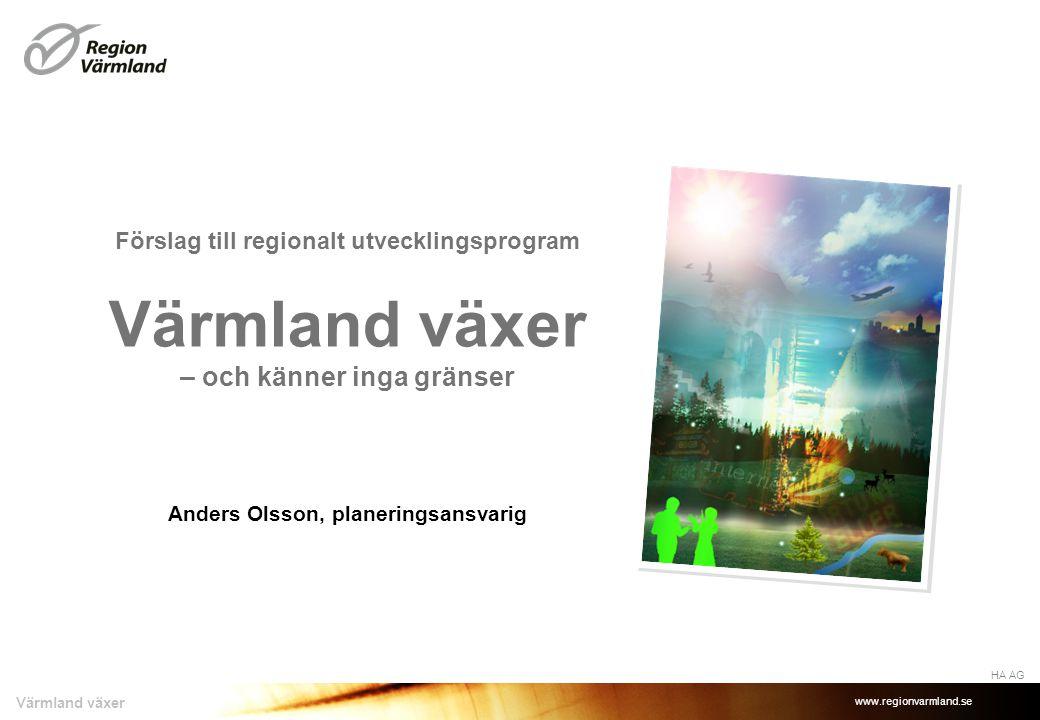 www.regionvarmland.se Värmland växer Anders Olsson, planeringsansvarig Förslag till regionalt utvecklingsprogram Värmland växer – och känner inga grän