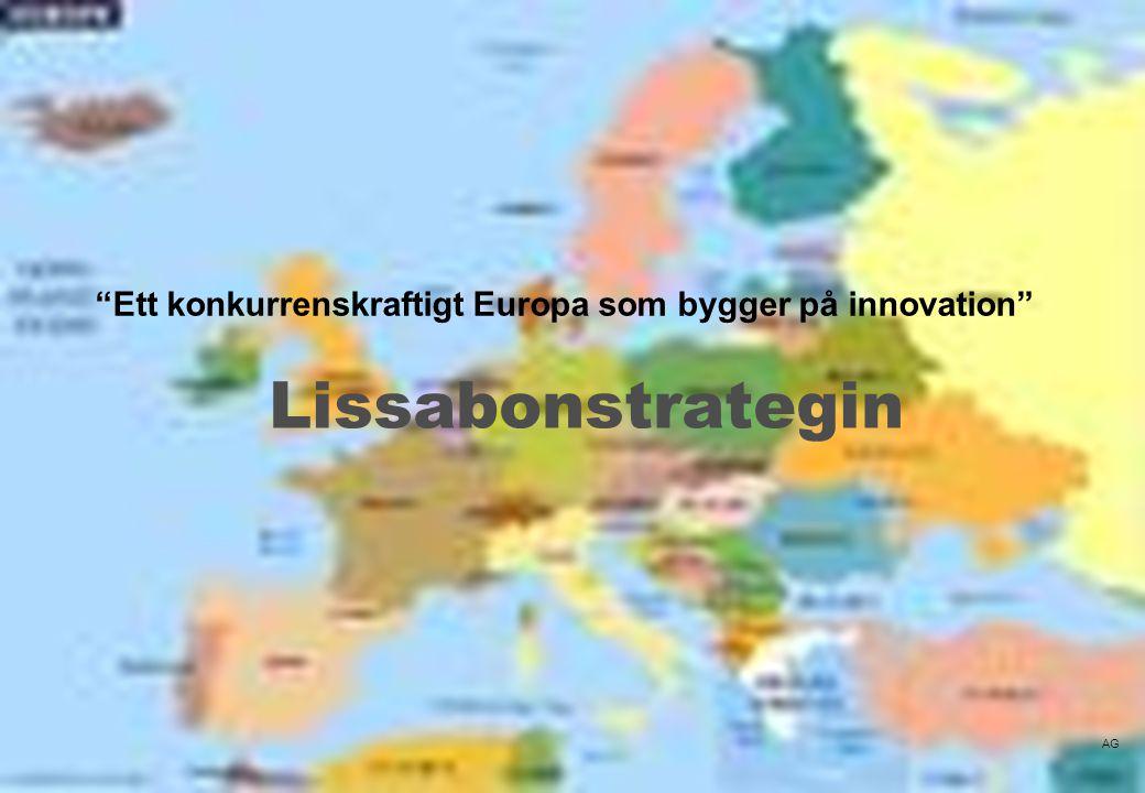 """www.regionvarmland.se Lissabonstrategin """"Ett konkurrenskraftigt Europa som bygger på innovation"""" AG"""