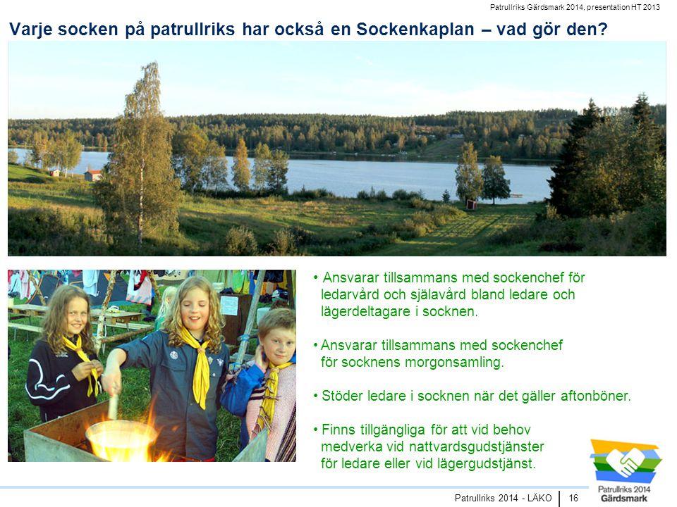 Patrullriks Gärdsmark 2014, presentation HT 2013 Patrullriks 2014 - LÄKO | Varje socken på patrullriks har också en Sockenkaplan – vad gör den.