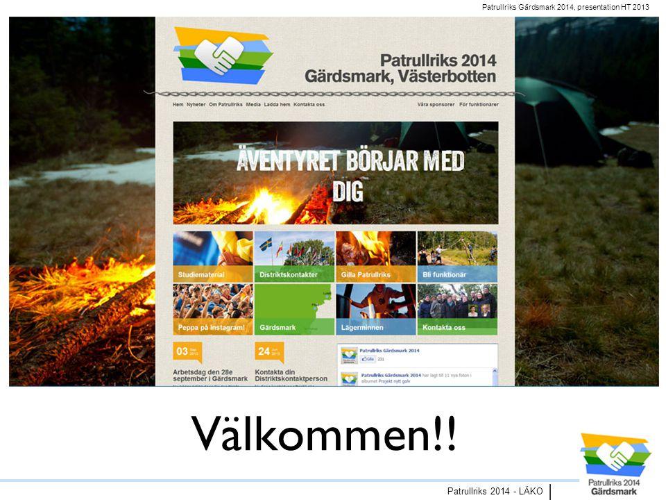 Patrullriks Gärdsmark 2014, presentation HT 2013 Patrullriks 2014 - LÄKO | Välkommen!!