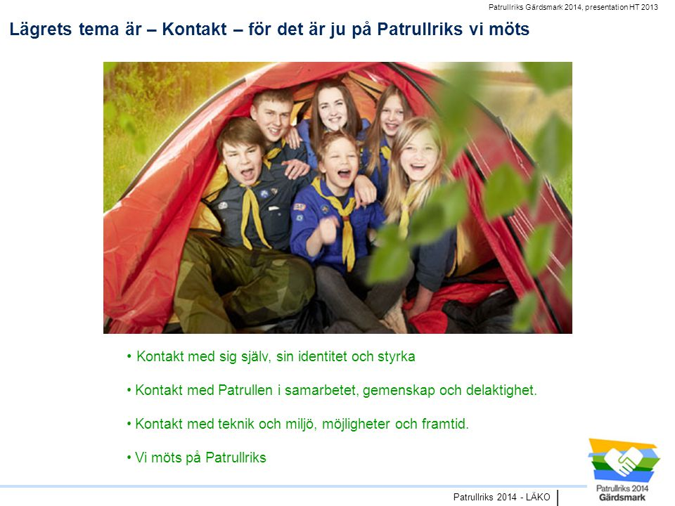 Patrullriks Gärdsmark 2014, presentation HT 2013 Patrullriks 2014 - LÄKO   Välkommen!!