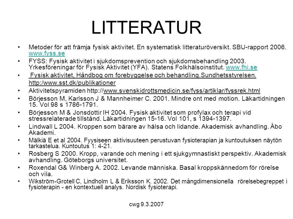 cwg 9.3.2007 LITTERATUR •Metoder för att främja fysisk aktivitet.