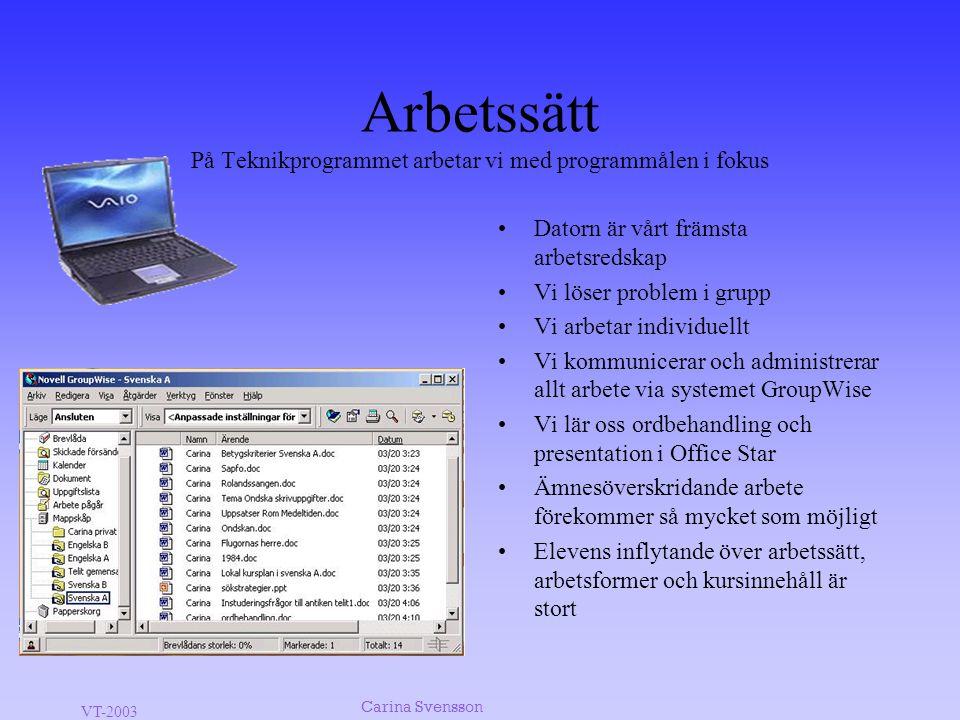 VT-2003 Carina Svensson Lokal kursplan Målet är att vi efter genomgången kurs har elever som vill, vågar och kan.