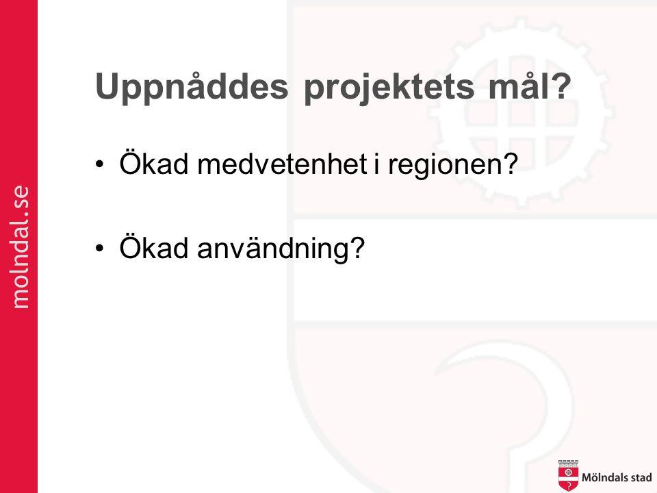 molndal.se Uppnåddes projektets mål •Ökad medvetenhet i regionen •Ökad användning