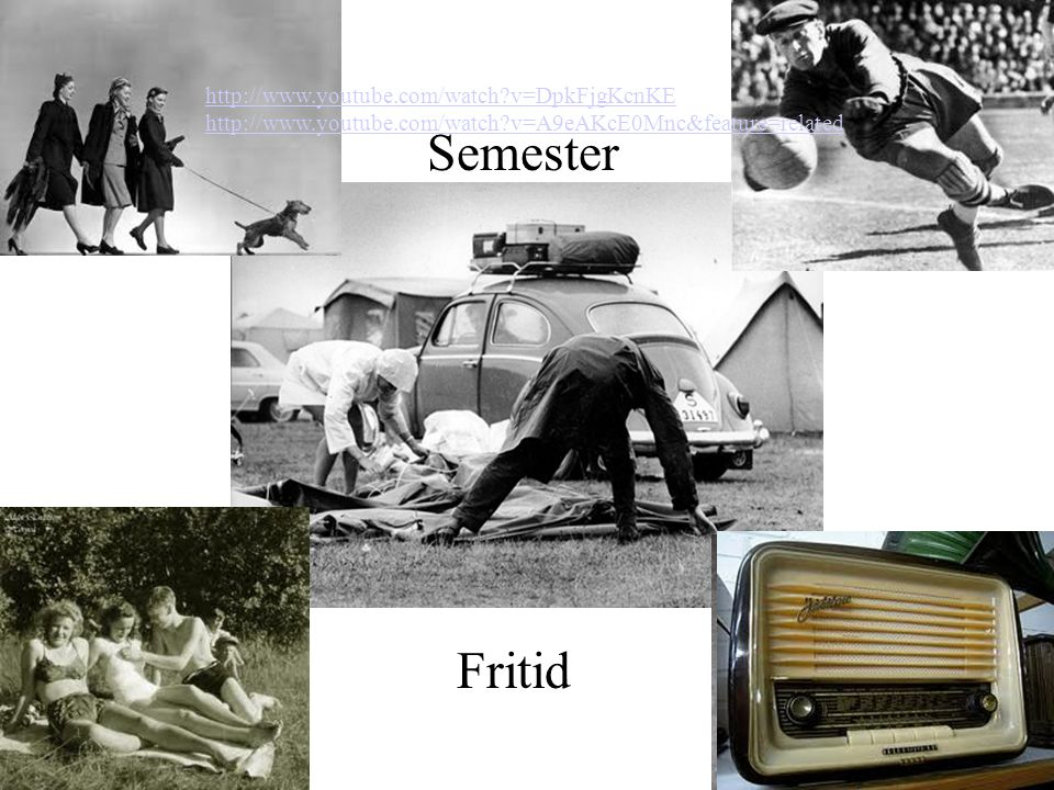 Semester Fritid http://www.youtube.com/watch v=DpkFjgKcnKE http://www.youtube.com/watch v=A9eAKcE0Mnc&feature=related