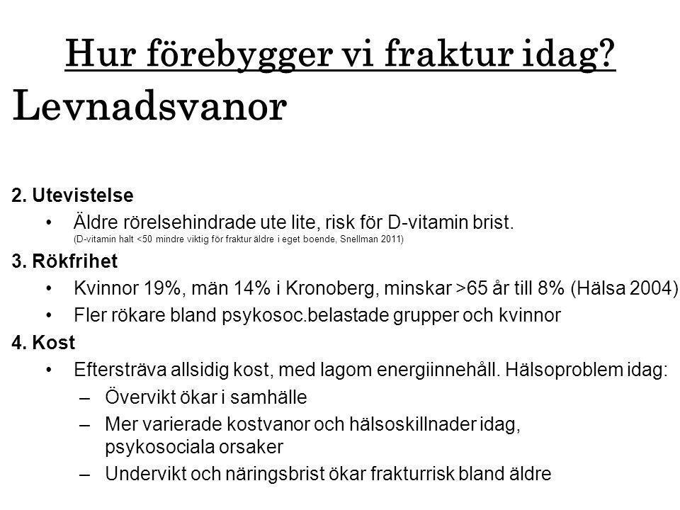 5. Kvinna 90 år & FRAX med HF risk 15% …….