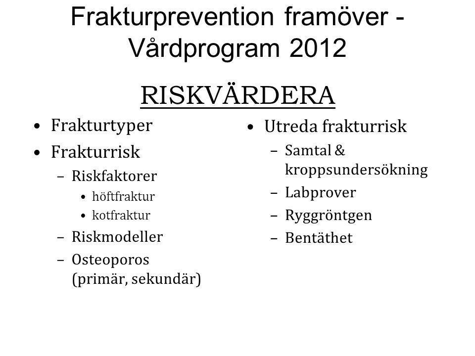 Frakturtyper - lågenergiutlösta Fraktur vanligt: Var annan kvinna och var fjärde man Frakturtyp: 1.Höftfraktur vanlig (4:e kvinna) + svår fraktur Uppkommer efter fall (90%) Drabbar äldre runt 80 års, flest kvinnor.