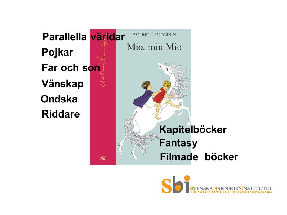 Parallella världar Pojkar Far och son Vänskap Ondska Riddare Kapitelböcker Fantasy Filmade böcker