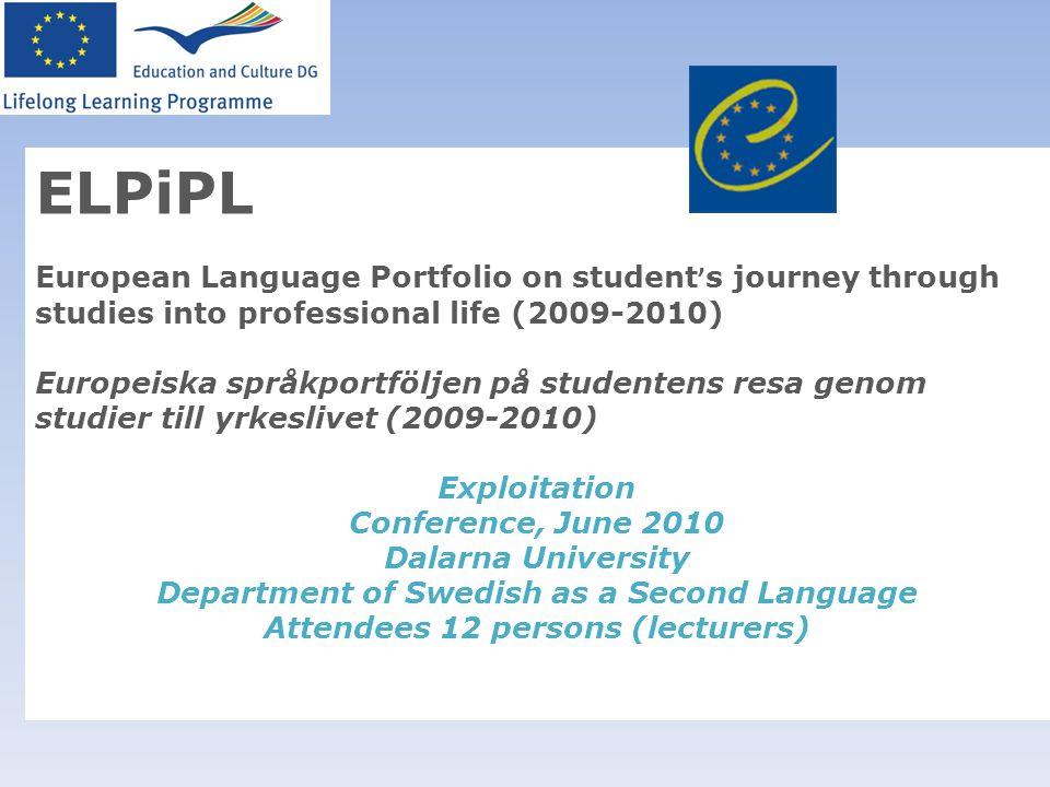 ELPiPL European Language Portfolio on student ' s journey through studies into professional life (2009-2010) Europeiska språkportföljen på studentens