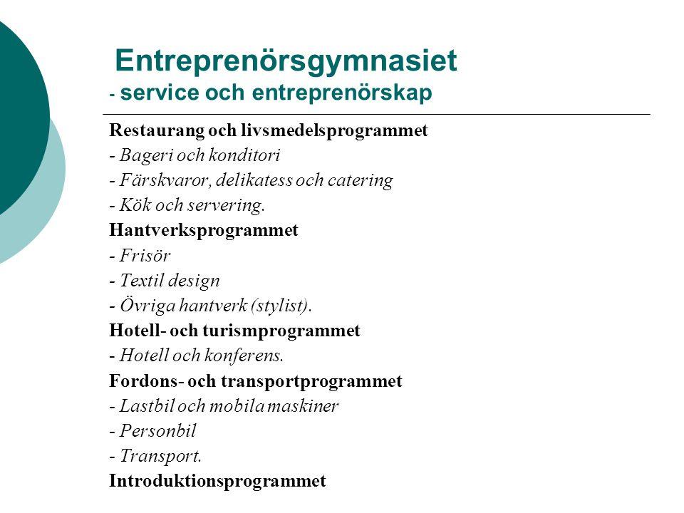 Entreprenörsgymnasiet - service och entreprenörskap Restaurang och livsmedelsprogrammet - Bageri och konditori - Färskvaror, delikatess och catering - Kök och servering.