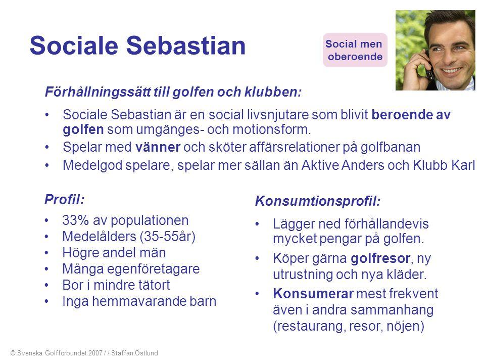 Sociale Sebastian Profil: •33% av populationen •Medelålders (35-55år) •Högre andel män •Många egenföretagare •Bor i mindre tätort •Inga hemmavarande b