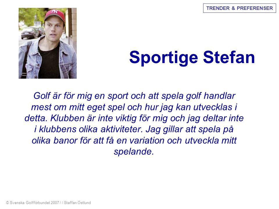 Sportige Stefan Golf är för mig en sport och att spela golf handlar mest om mitt eget spel och hur jag kan utvecklas i detta. Klubben är inte viktig f