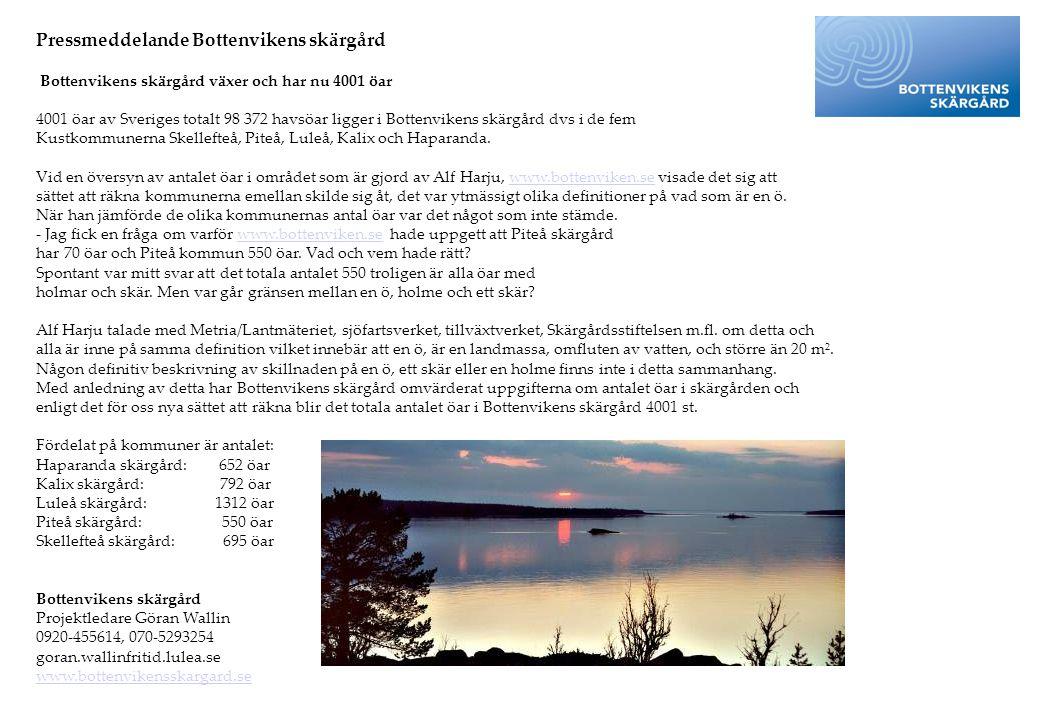 Pressmeddelande Bottenvikens skärgård Bottenvikens skärgård växer och har nu 4001 öar 4001 öar av Sveriges totalt 98 372 havsöar ligger i Bottenvikens