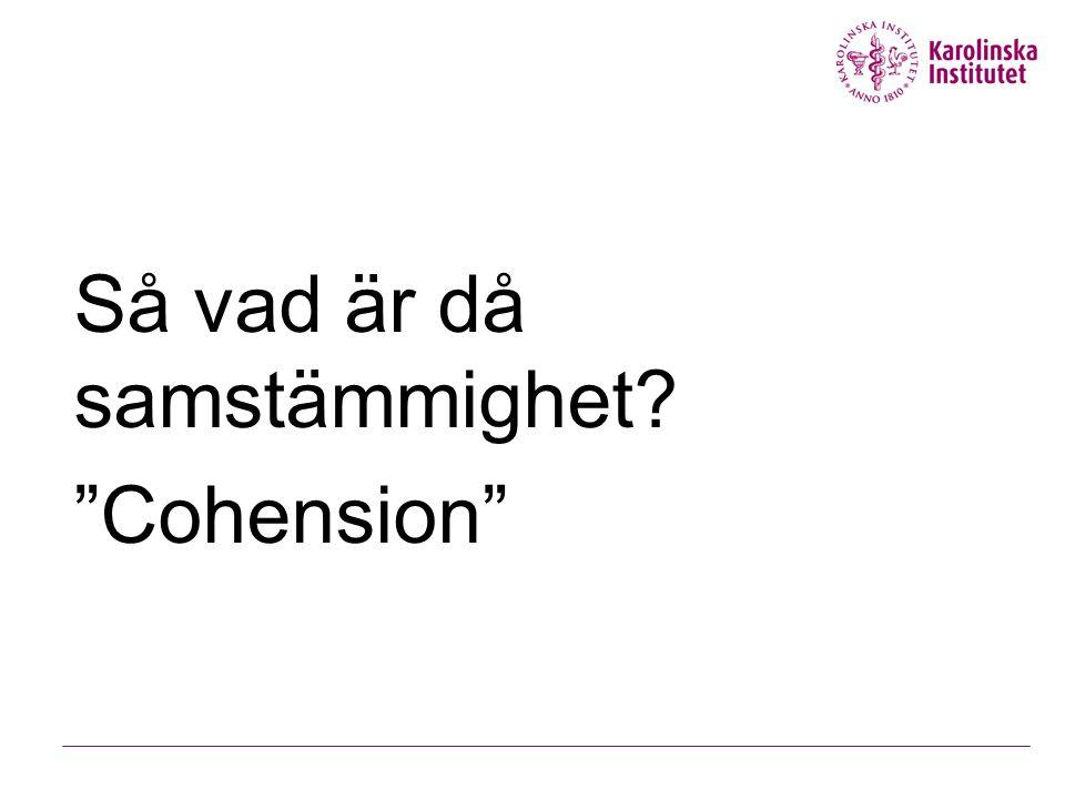 """Så vad är då samstämmighet? """"Cohension"""""""