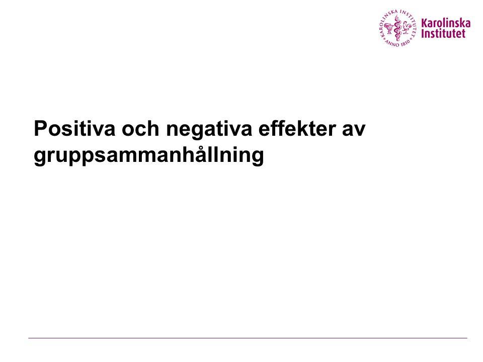 Positiva och negativa effekter av gruppsammanhållning