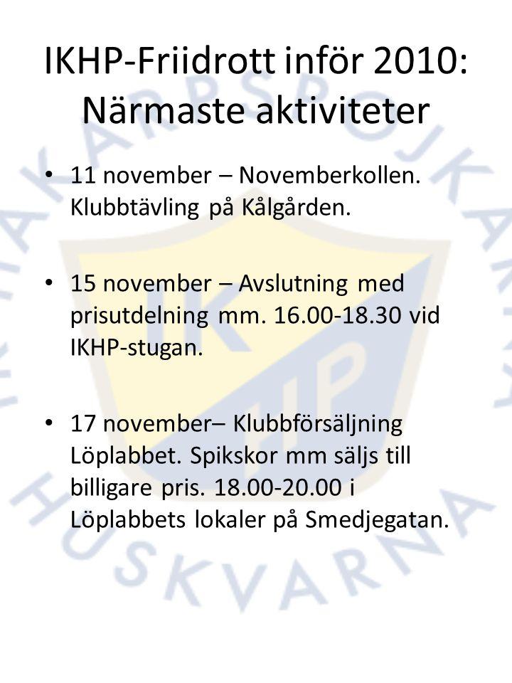 • 11 november – Novemberkollen. Klubbtävling på Kålgården.