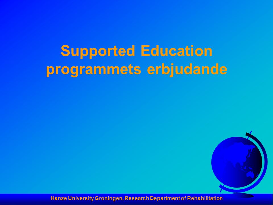 Hanze University Groningen, Research Department of Rehabilitation Supported Education programmets erbjudande