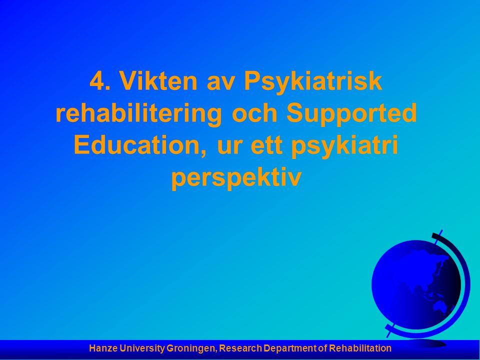 Hanze University Groningen, Research Department of Rehabilitation 4. Vikten av Psykiatrisk rehabilitering och Supported Education, ur ett psykiatri pe