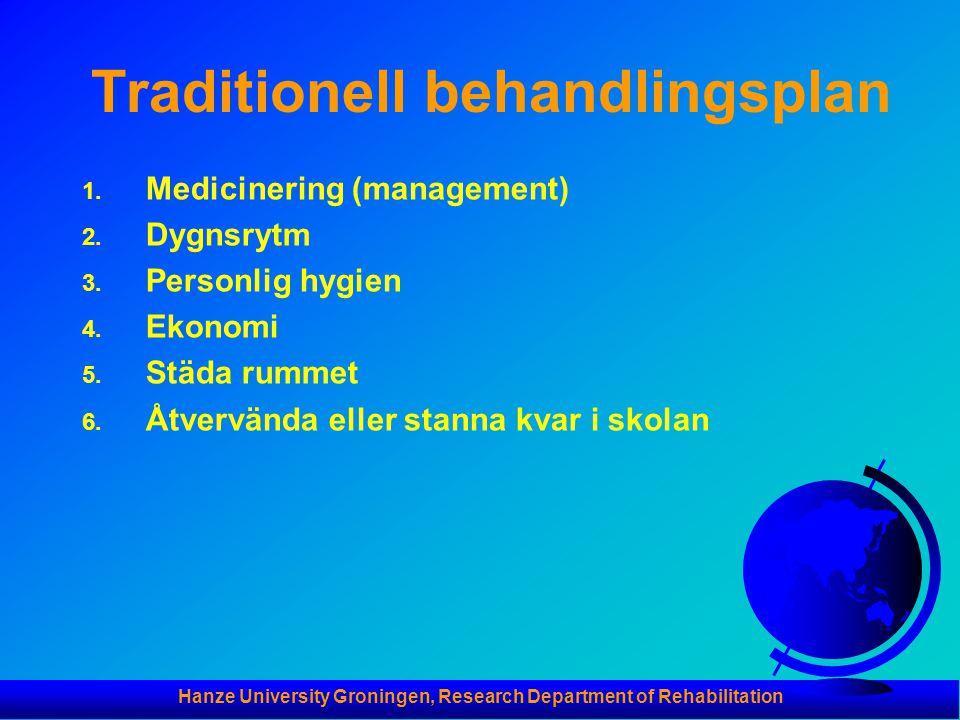 Hanze University Groningen, Research Department of Rehabilitation Traditionell behandlingsplan 1.