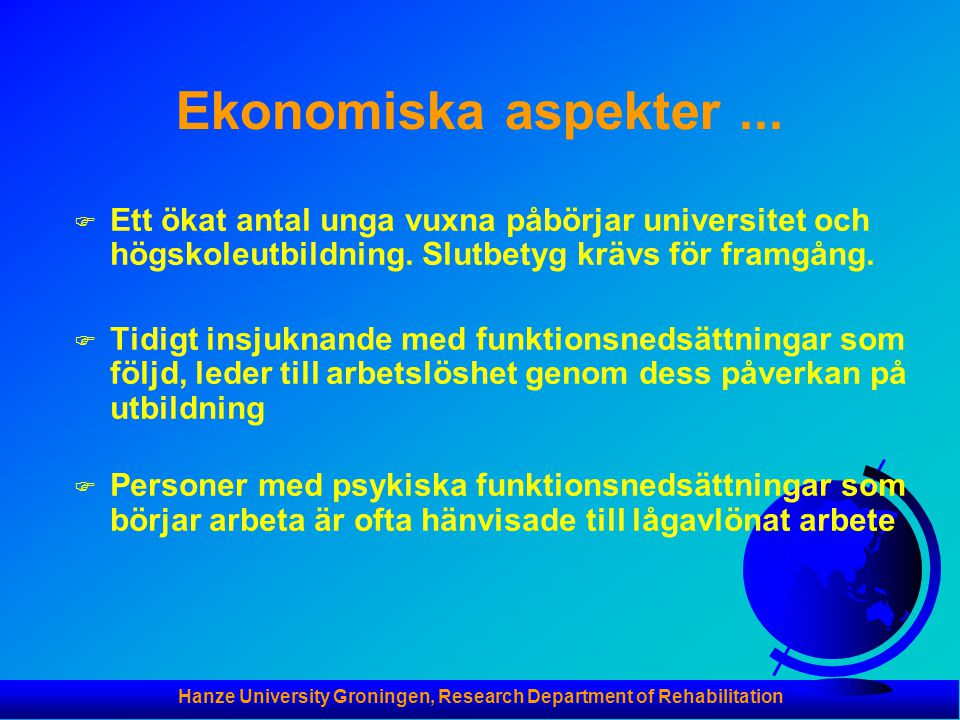Hanze University Groningen, Research Department of Rehabilitation Data avseende deltagarna (N = 45) F Diagnos grupper: • Schizofreni31% • Förstämningssyndrom18% • Personlighetsstörning24% • Annat 24% • Okänt 3% F Kontakt med psykiatri, antal år: Genomsnitt6.5 år Radie1-24 år F Psykiatrisk medicinering: Ja80% Nej20%