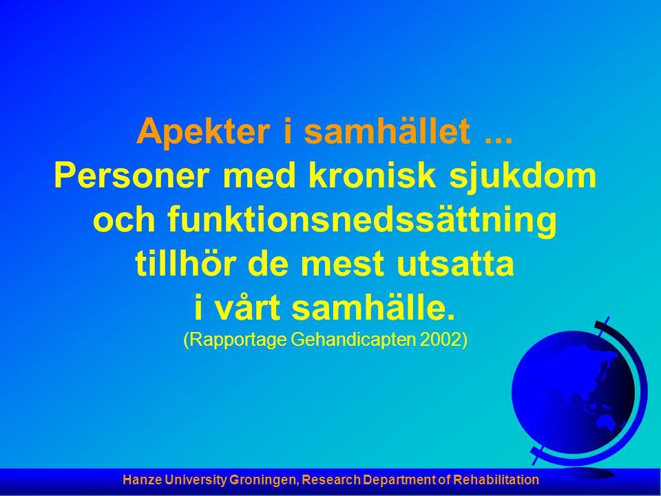 Hanze University Groningen, Research Department of Rehabilitation Apekter i samhället... Personer med kronisk sjukdom och funktionsnedssättning tillhö