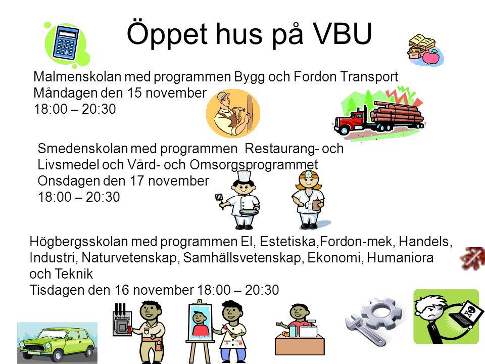 Öppet hus på VBU Malmenskolan med programmen Bygg och Fordon Transport Måndagen den 15 november 18:00 – 20:30 Smedenskolan med programmen Restaurang-