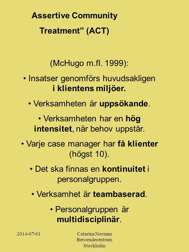 2014-07-01Catarina Norman Beroendecentrum Stockholm (McHugo m.fl.