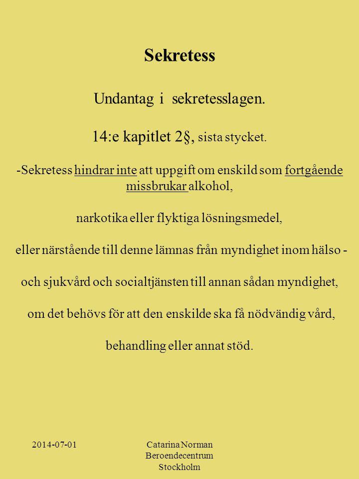 2014-07-01Catarina Norman Beroendecentrum Stockholm Sekretess Undantag i sekretesslagen.