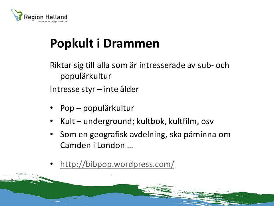 Popkult i Drammen Riktar sig till alla som är intresserade av sub- och populärkultur Intresse styr – inte ålder • Pop – populärkultur • Kult – underground; kultbok, kultfilm, osv • Som en geografisk avdelning, ska påminna om Camden i London … • http://bibpop.wordpress.com/ http://bibpop.wordpress.com/