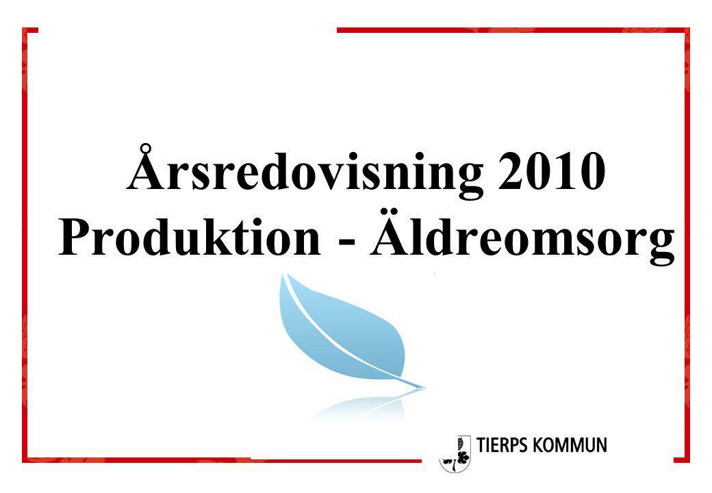 Årsredovisning 2010 Produktion - Äldreomsorg