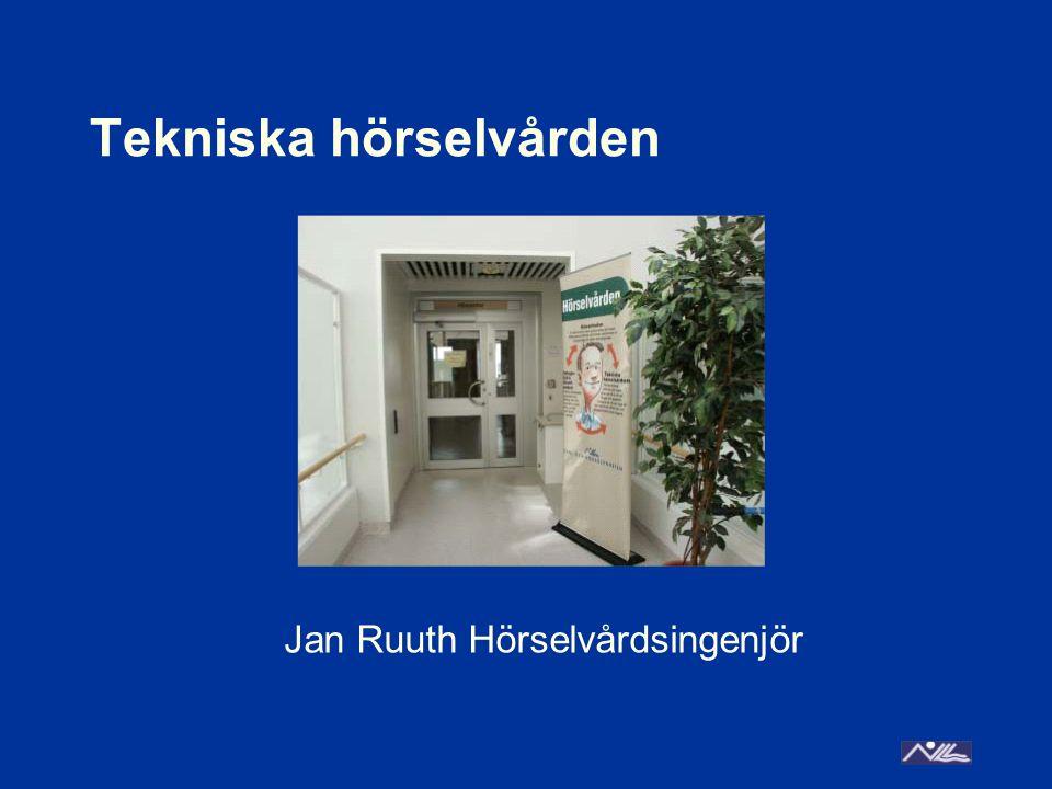 Tekniska hörselvården Jan Ruuth Hörselvårdsingenjör