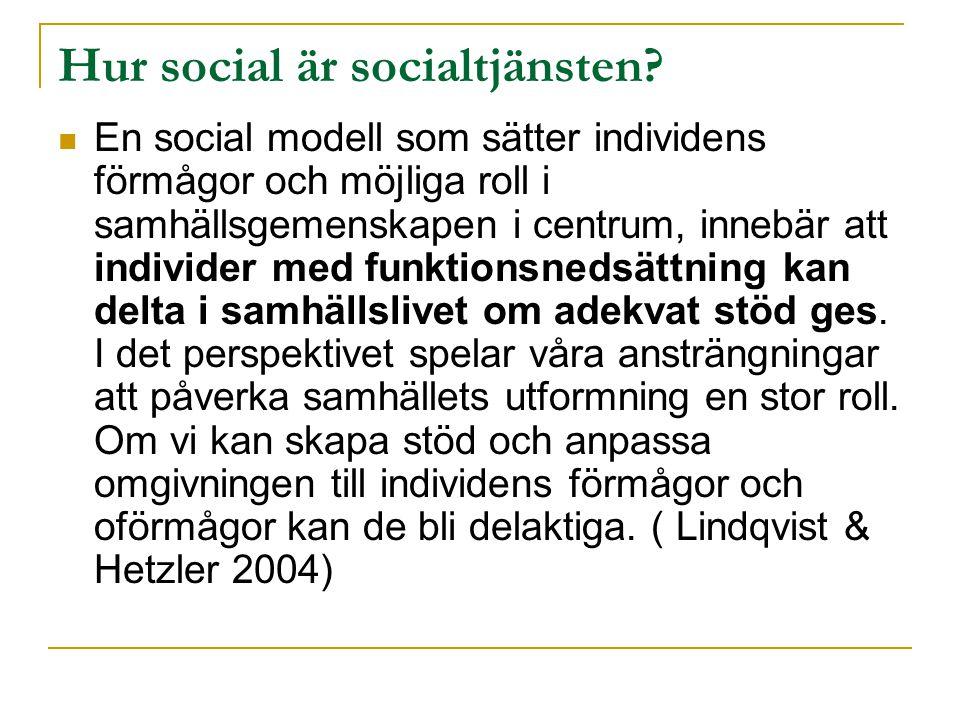 Hur social är socialtjänsten?  En social modell som sätter individens förmågor och möjliga roll i samhällsgemenskapen i centrum, innebär att individe