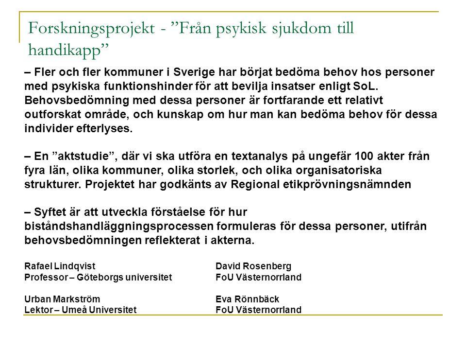 """Forskningsprojekt - """"Från psykisk sjukdom till handikapp"""" – Fler och fler kommuner i Sverige har börjat bedöma behov hos personer med psykiska funktio"""