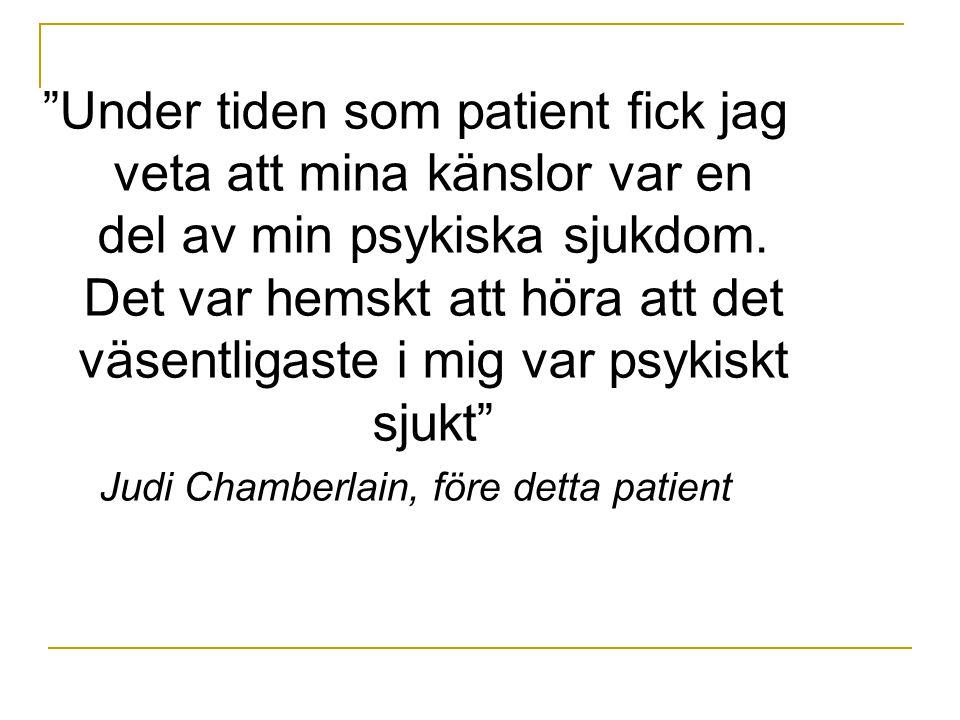 """""""Under tiden som patient fick jag veta att mina känslor var en del av min psykiska sjukdom. Det var hemskt att höra att det väsentligaste i mig var ps"""