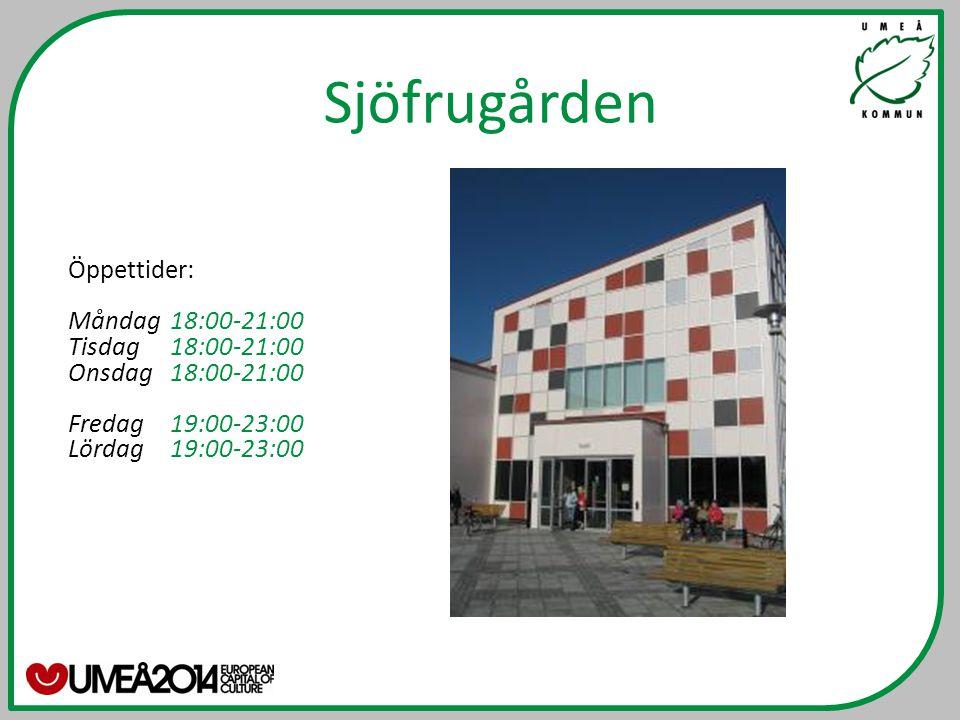 Öppettider: Måndag 18:00-21:00 Tisdag 18:00-21:00 Onsdag 18:00-21:00 Fredag 19:00-23:00 Lördag 19:00-23:00 Sjöfrugården