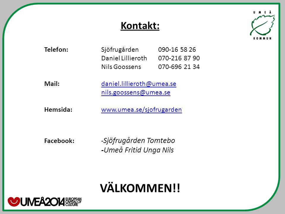 Kontakt: Telefon: Sjöfrugården 090-16 58 26 Daniel Lillieroth 070-216 87 90 Nils Goossens 070-696 21 34 Mail: daniel.lillieroth@umea.sedaniel.lilliero